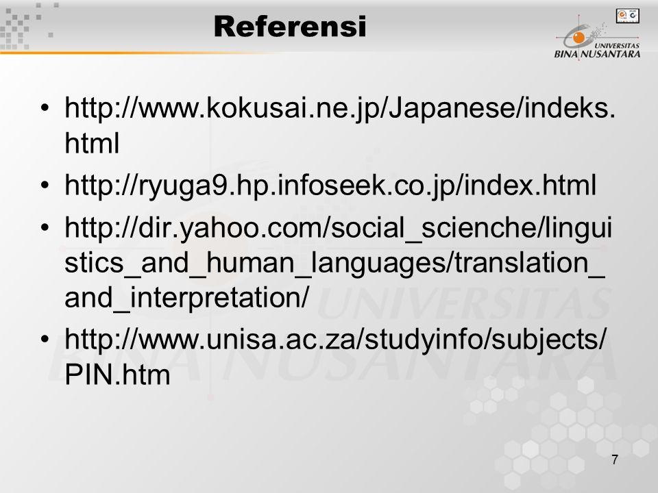 7 Referensi http://www.kokusai.ne.jp/Japanese/indeks. html http://ryuga9.hp.infoseek.co.jp/index.html http://dir.yahoo.com/social_scienche/lingui stic