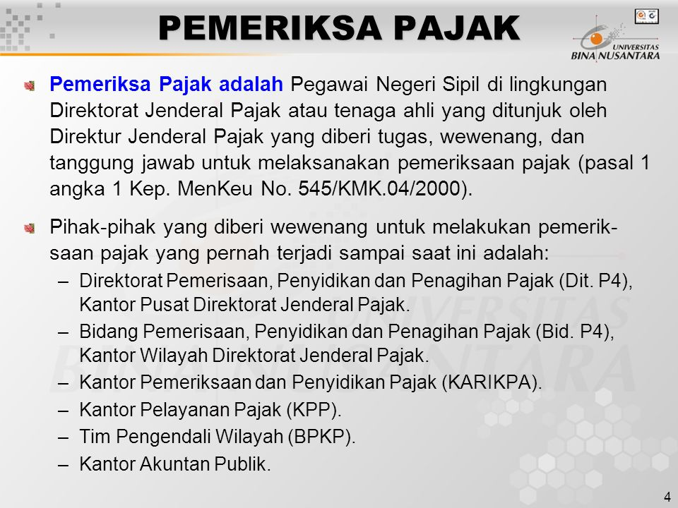 4 PEMERIKSA PAJAK Pemeriksa Pajak adalah Pegawai Negeri Sipil di lingkungan Direktorat Jenderal Pajak atau tenaga ahli yang ditunjuk oleh Direktur Jen