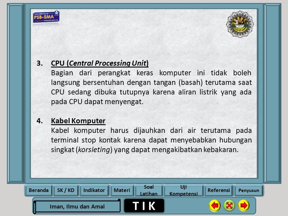 Rela Berbagi Ikhlas Memberi T I K Iman, Ilmu dan Amal BerandaSK / KDIndikatorMateri Soal Latihan Uji Kompetensi Penyusun Referensi 3.CPU (Central Proc