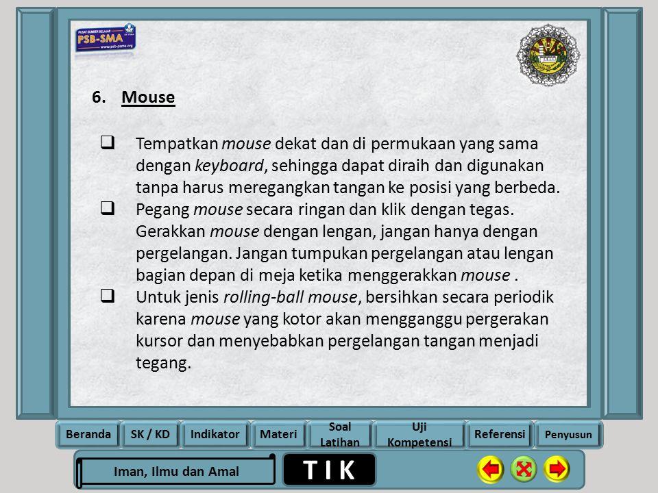 Rela Berbagi Ikhlas Memberi T I K Iman, Ilmu dan Amal BerandaSK / KDIndikatorMateri Soal Latihan Uji Kompetensi Penyusun Referensi 6.Mouse  Tempatkan