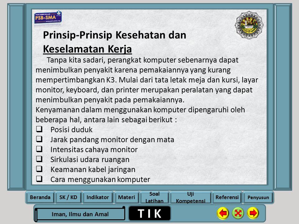 Rela Berbagi Ikhlas Memberi T I K Iman, Ilmu dan Amal BerandaSK / KDIndikatorMateri Soal Latihan Uji Kompetensi Penyusun Referensi Prinsip-Prinsip Kes