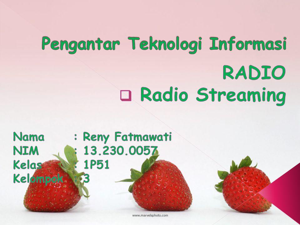 Radio streaming yang juga dikenal sebagai radio internet, web radio, net radio atau e-radio adalah layanan penyiaran audio yang ditransmisikan melalui internet, disebut juga sebagai webcasting karena tidak menular secara luas melalui sarana nirkabel.