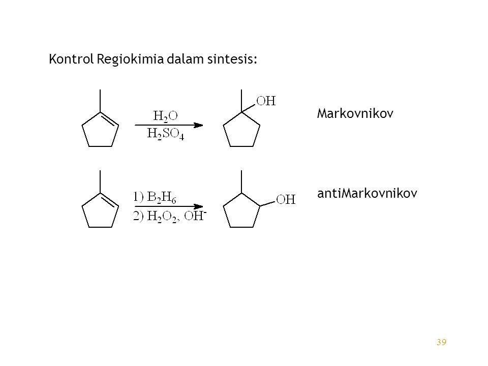 39 Kontrol Regiokimia dalam sintesis: Markovnikov antiMarkovnikov