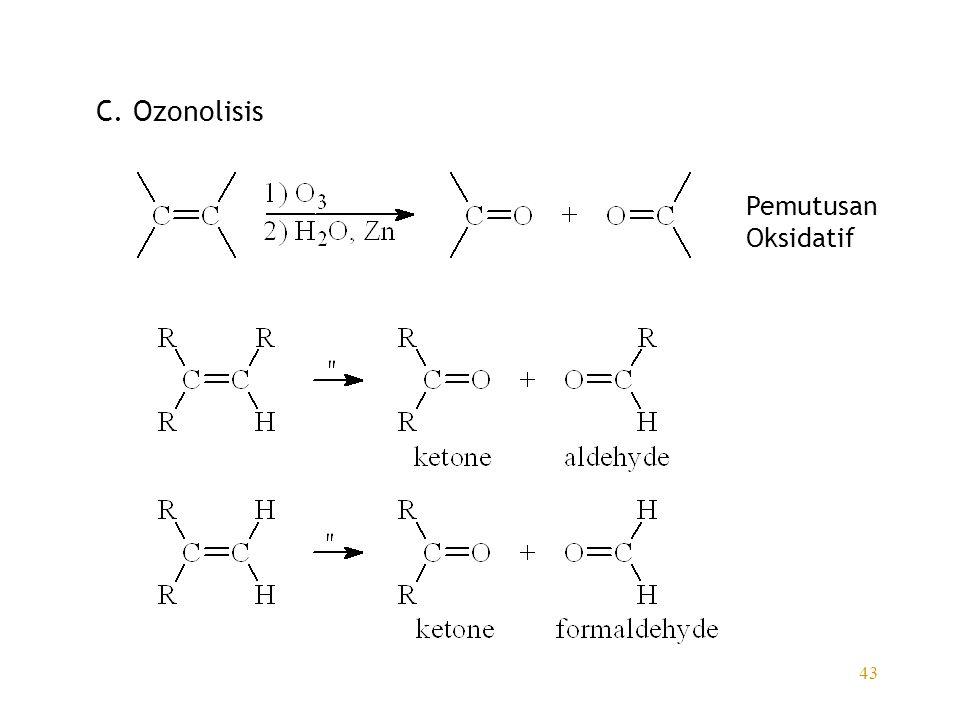 43 C. Ozonolisis Pemutusan Oksidatif
