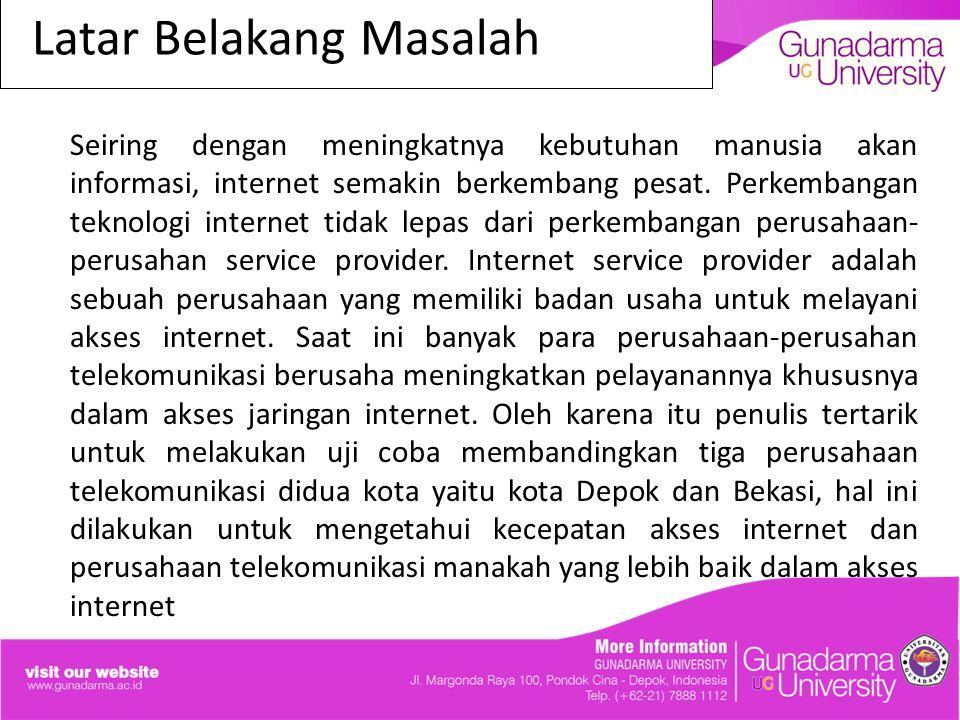 Tujuan Penulisan Adapun tujuan dari penelitian ini adalah : Untuk mengetahui kecepatan akses internet dari tiga perusahaan telekomunikasi yaitu Simpati, XL dan IM3.
