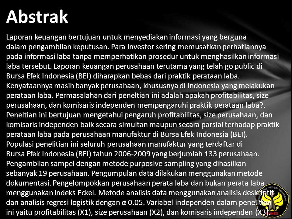 Kata Kunci Perataan Laba (Income Smoothing), Profitabilitas, Size Perusahaan, Komisaris Independen