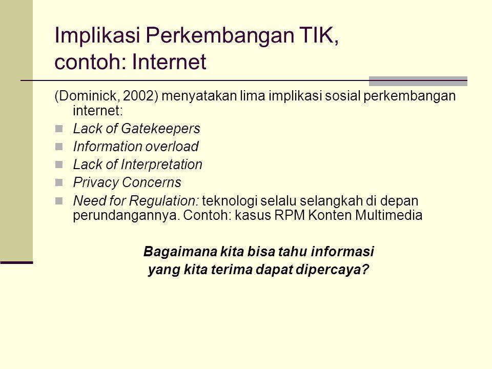 Manfaat TIK (general purposes technology), a.l.: Menjadikan proses komunikasi lebih mudah, cepat dan murah.