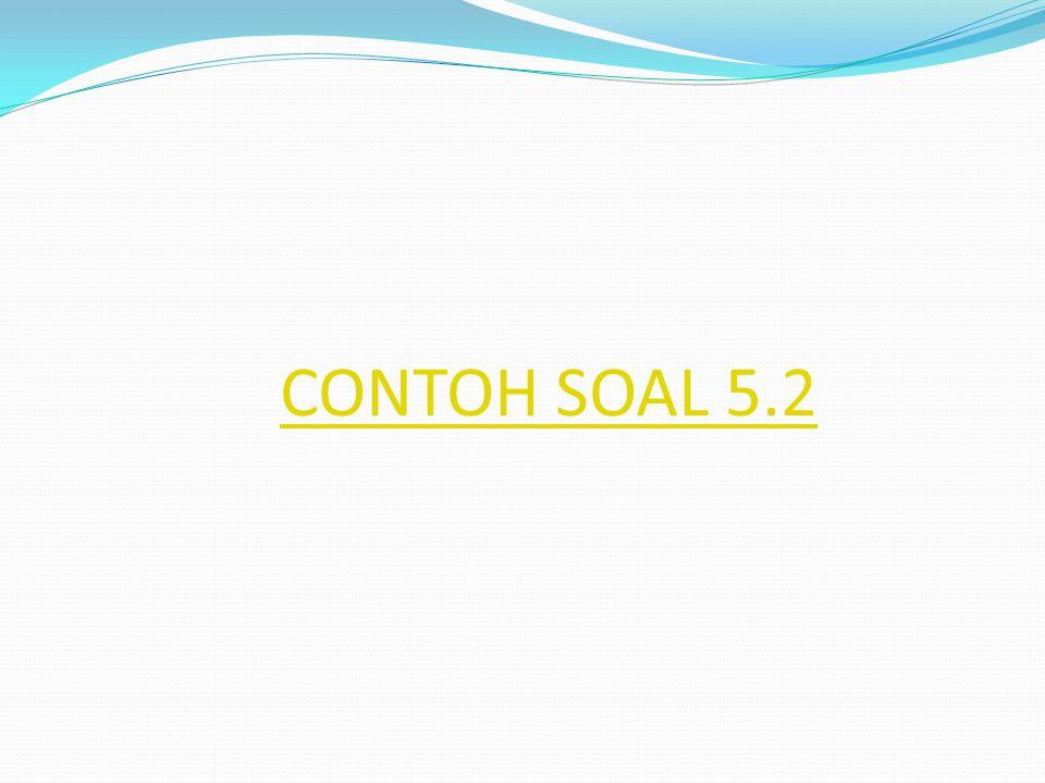 CONTOH SOAL 5.2