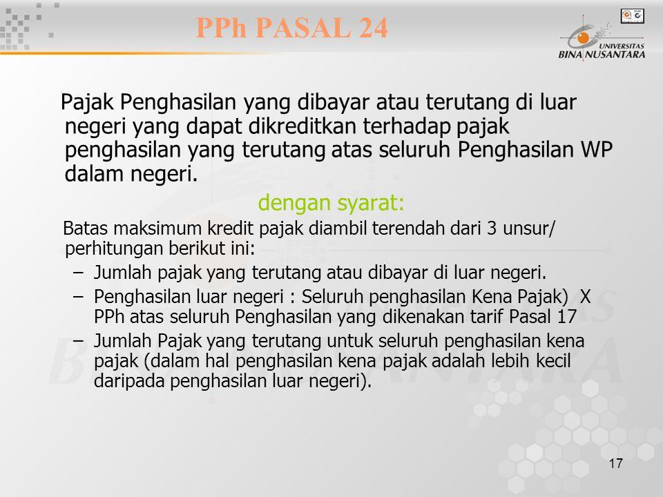 17 PPh PASAL 24 Pajak Penghasilan yang dibayar atau terutang di luar negeri yang dapat dikreditkan terhadap pajak penghasilan yang terutang atas selur