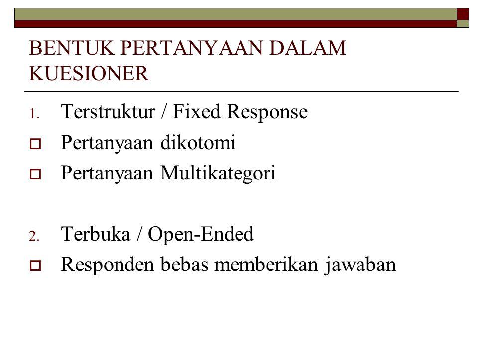 BENTUK PERTANYAAN DALAM KUESIONER 1.