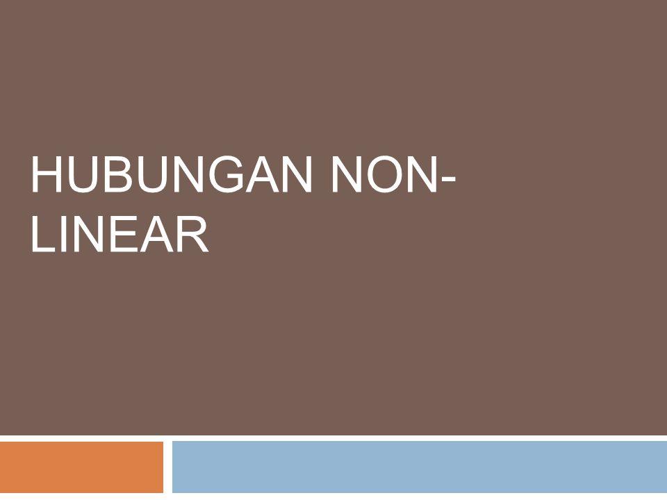HUBUNGAN NON- LINEAR