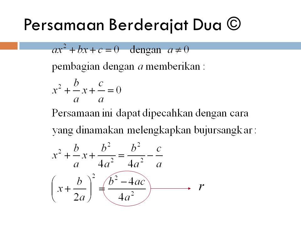 Parabola © Y X d T 0 p p F y – p y + p P(x,y) M(h,k) Bila parabola dipindahan sejajar sehingga puncaknya tidak lagi 0 tetapi di M(h,k) maka: (x - h) 2 = 4p(y - k) x 2 - 2hx - 4py + (h 2 + 4pk) = 0 Ax 2 + Dx + Ey + F = 0 Cx 2 + Dx + Ey + F = 0