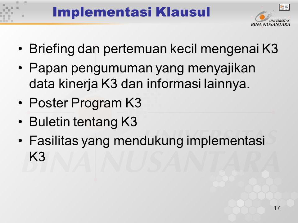 16 Implementasi Klausul Konsultasi formal antara pihak manajemen dengan karyawan Keterlibatan karyawan dalam identifikasi bahaya Inisiatif untuk mendo