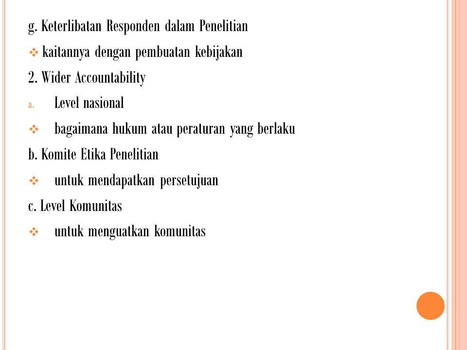 g. Keterlibatan Responden dalam Penelitian  kaitannya dengan pembuatan kebijakan 2.