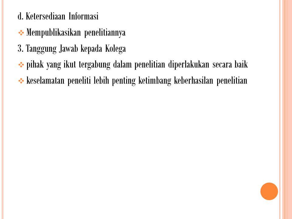 d. Ketersediaan Informasi  Mempublikasikan penelitiannya 3.