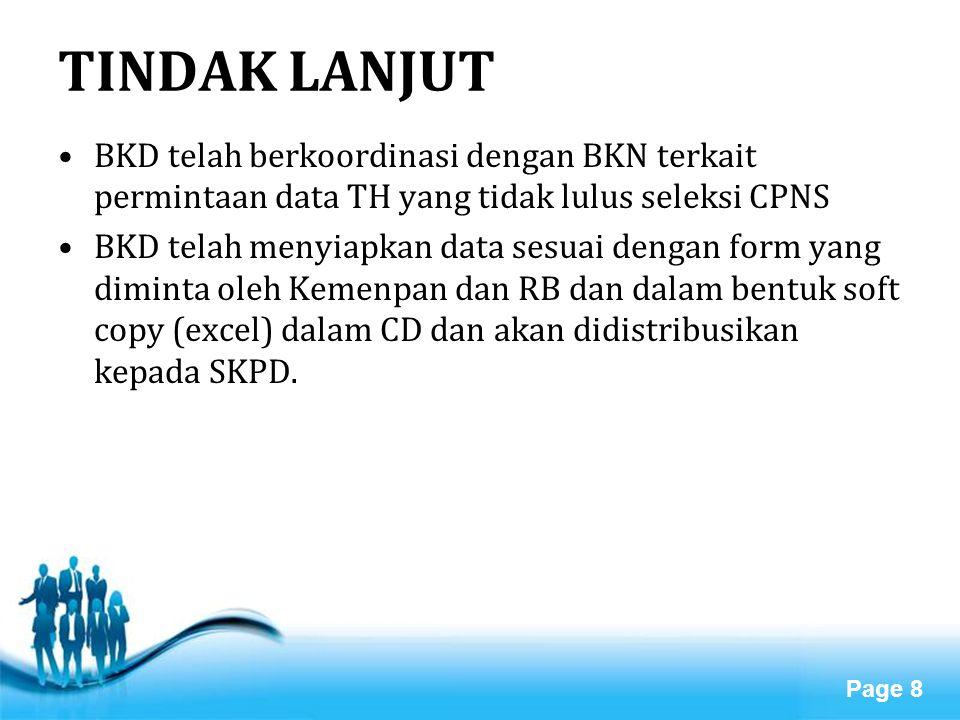 Free Powerpoint Templates Page 8 TINDAK LANJUT BKD telah berkoordinasi dengan BKN terkait permintaan data TH yang tidak lulus seleksi CPNS BKD telah m