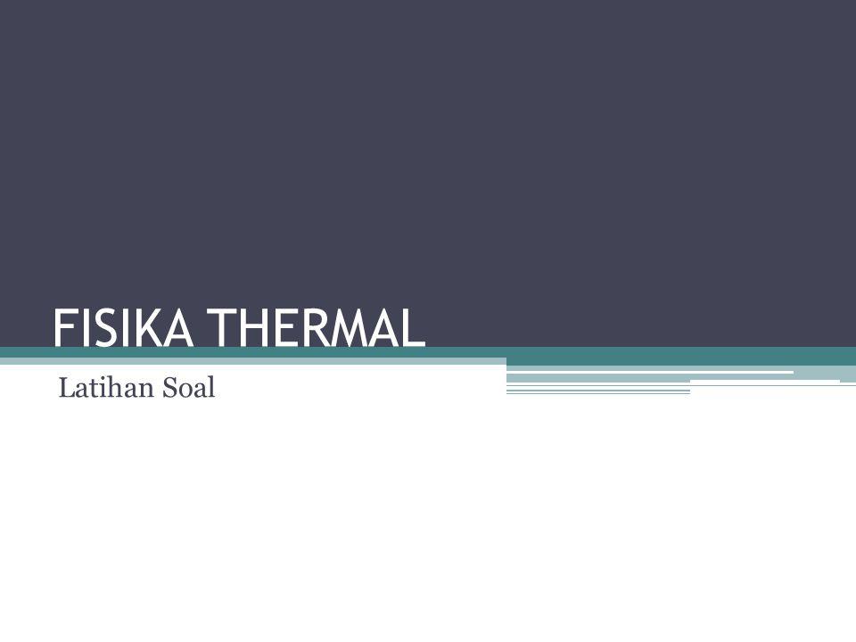 Thermal 1 Sifat zat yang tidak berubah dengan berubahnya temperatur adalah: a.Volume b.Dimensi c.Fase d.Tekanan e.Resistansi listrik