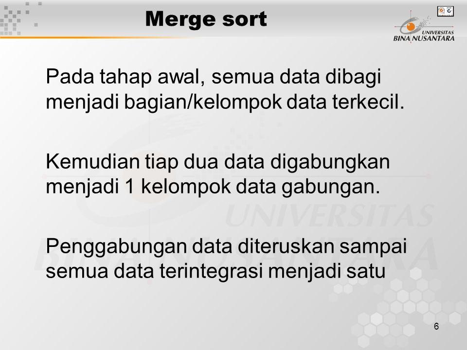6 Pada tahap awal, semua data dibagi menjadi bagian/kelompok data terkecil.