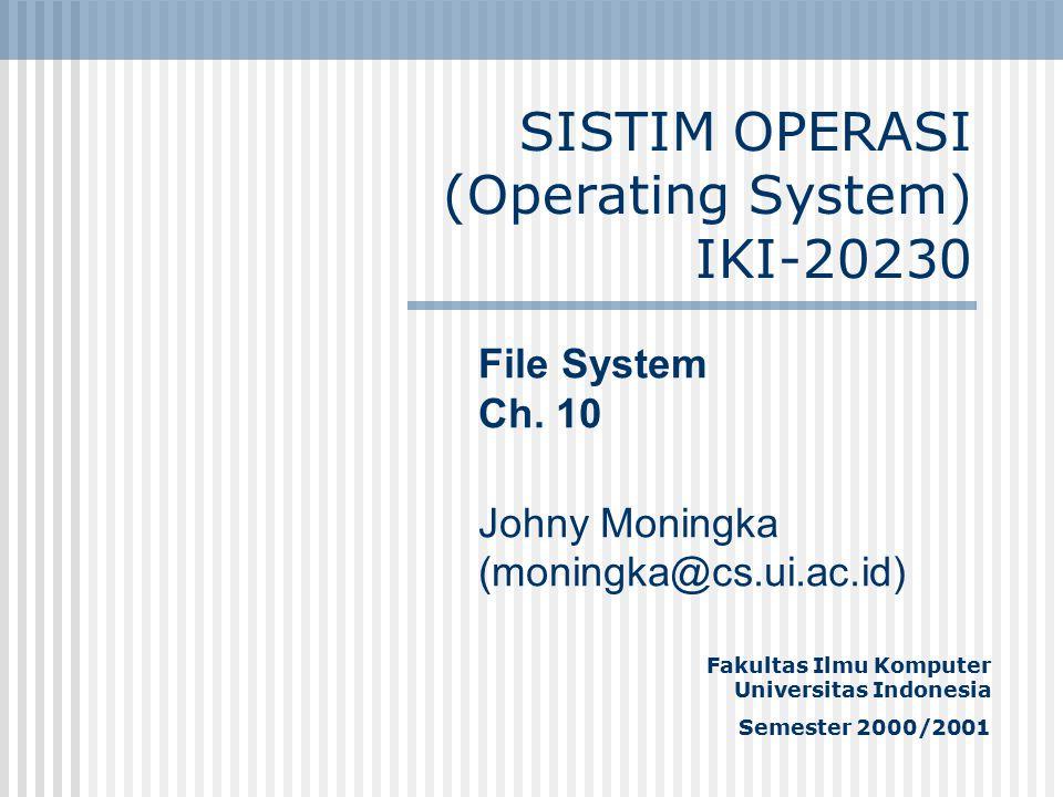 SISTIM OPERASI (Operating System) IKI-20230 File System Ch.