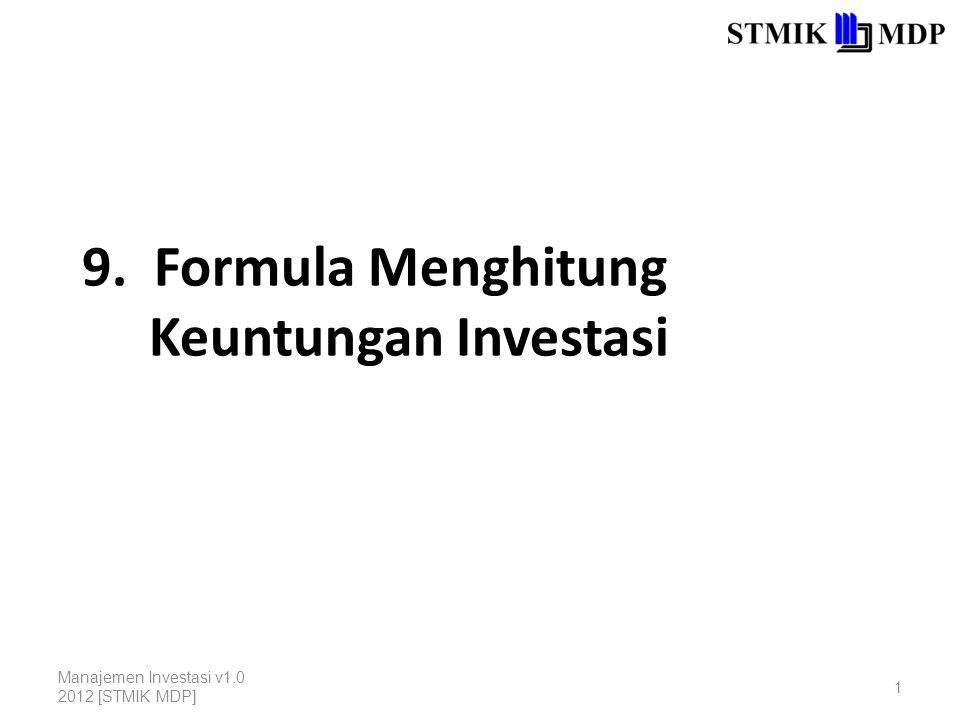 9. Formula Menghitung Keuntungan Investasi Manajemen Investasi v1.0 2012 [STMIK MDP] 1