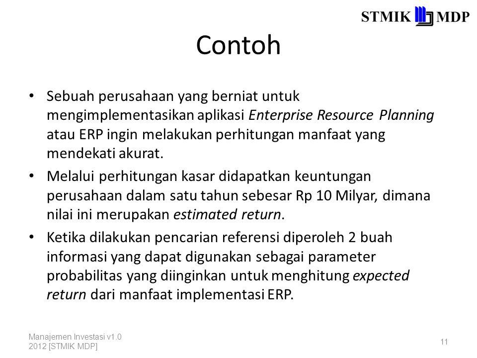 Contoh Sebuah perusahaan yang berniat untuk mengimplementasikan aplikasi Enterprise Resource Planning atau ERP ingin melakukan perhitungan manfaat yan