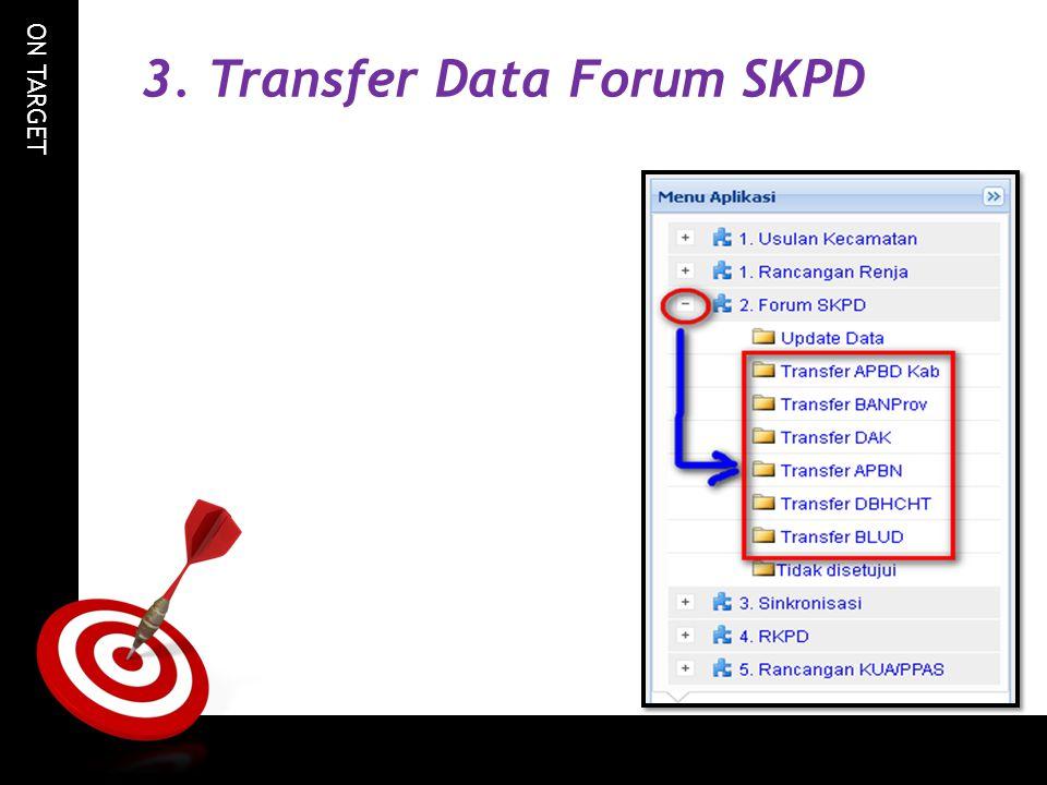 ON TARGET 3. Transfer Data Forum SKPD