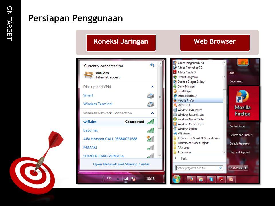 ON TARGET Persiapan Penggunaan Web BrowserKoneksi Jaringan