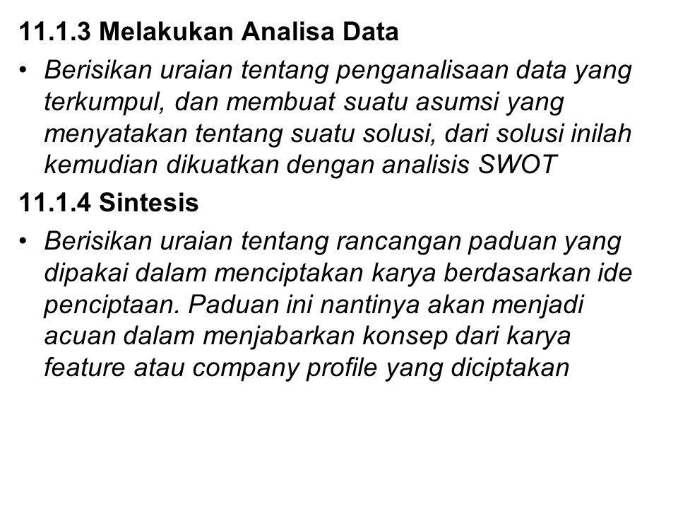 11.1.3 Melakukan Analisa Data Berisikan uraian tentang penganalisaan data yang terkumpul, dan membuat suatu asumsi yang menyatakan tentang suatu solus