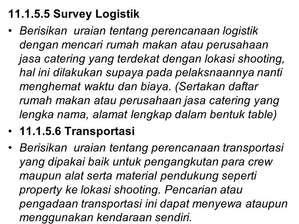 11.1.5.5 Survey Logistik Berisikan uraian tentang perencanaan logistik dengan mencari rumah makan atau perusahaan jasa catering yang terdekat dengan l