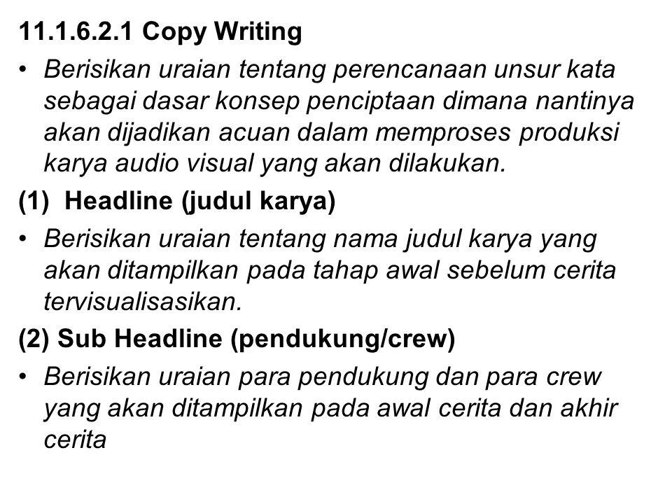 11.1.6.2.1 Copy Writing Berisikan uraian tentang perencanaan unsur kata sebagai dasar konsep penciptaan dimana nantinya akan dijadikan acuan dalam mem