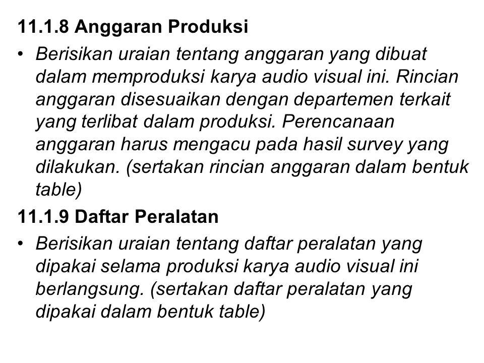 11.1.8 Anggaran Produksi Berisikan uraian tentang anggaran yang dibuat dalam memproduksi karya audio visual ini. Rincian anggaran disesuaikan dengan d