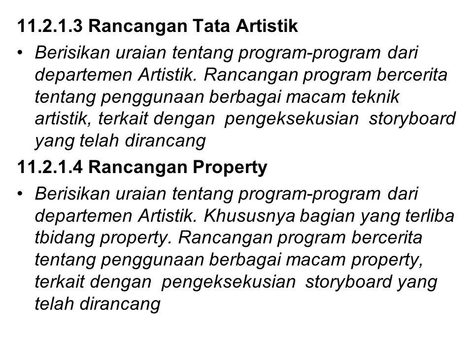 11.2.1.3 Rancangan Tata Artistik Berisikan uraian tentang program-program dari departemen Artistik. Rancangan program bercerita tentang penggunaan ber