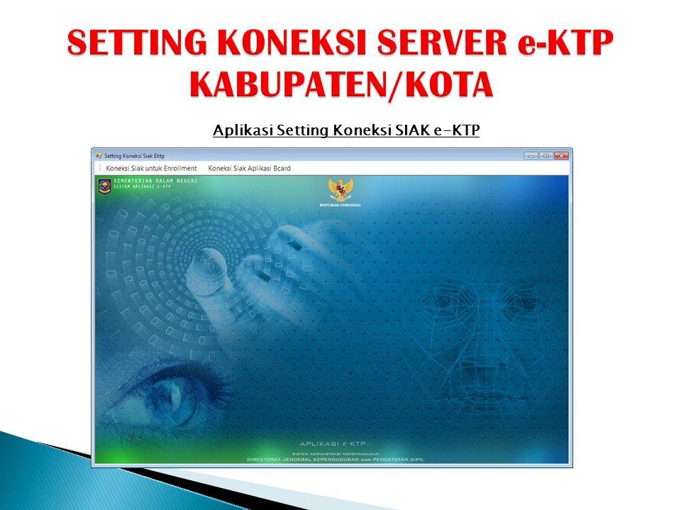 Aplikasi Setting Koneksi SIAK e-KTP