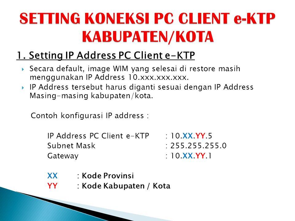  Secara default, image WIM yang selesai di restore masih menggunakan IP Address 10.xxx.xxx.xxx.  IP Address tersebut harus diganti sesuai dengan IP