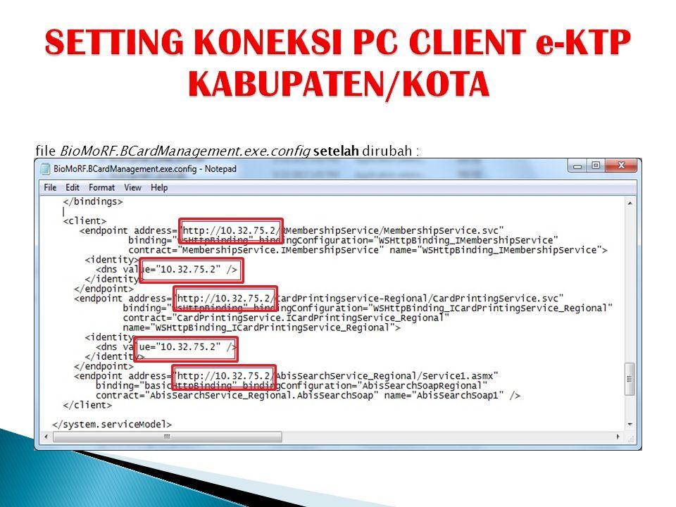 file BioMoRF.BCardManagement.exe.config setelah dirubah :