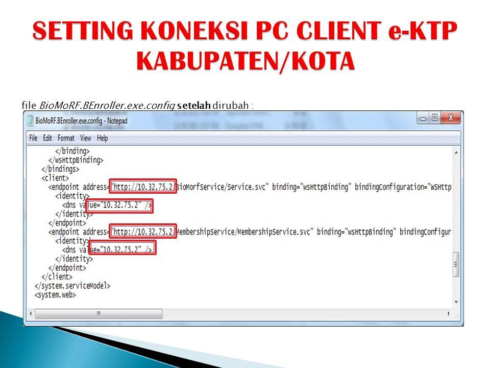 file BioMoRF.BEnroller.exe.config setelah dirubah :