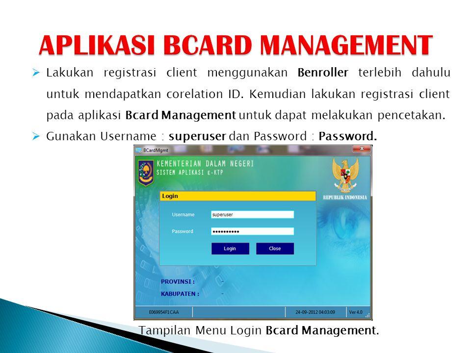  Lakukan registrasi client menggunakan Benroller terlebih dahulu untuk mendapatkan corelation ID. Kemudian lakukan registrasi client pada aplikasi Bc