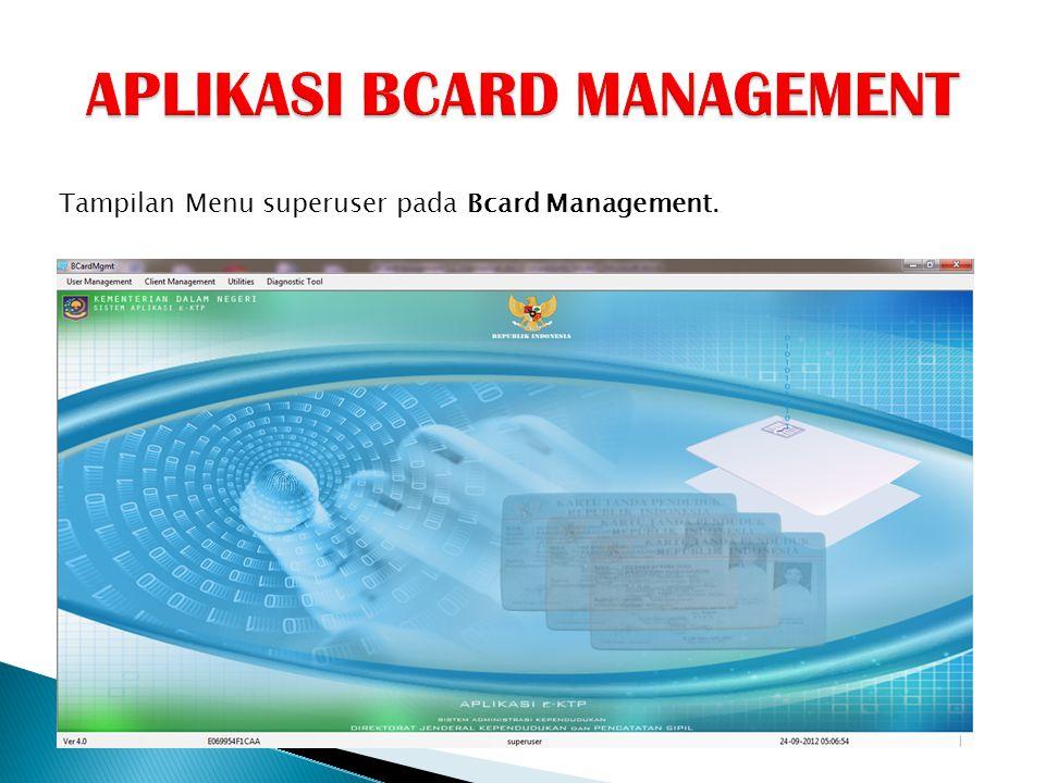 Tampilan Menu superuser pada Bcard Management.