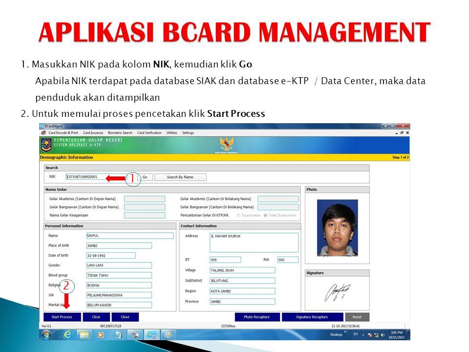 1. Masukkan NIK pada kolom NIK, kemudian klik Go Apabila NIK terdapat pada database SIAK dan database e-KTP / Data Center, maka data penduduk akan dit