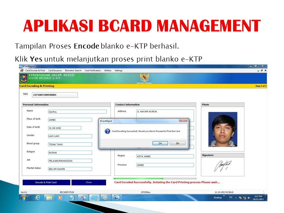 Tampilan Proses Encode blanko e-KTP berhasil. Klik Yes untuk melanjutkan proses print blanko e-KTP