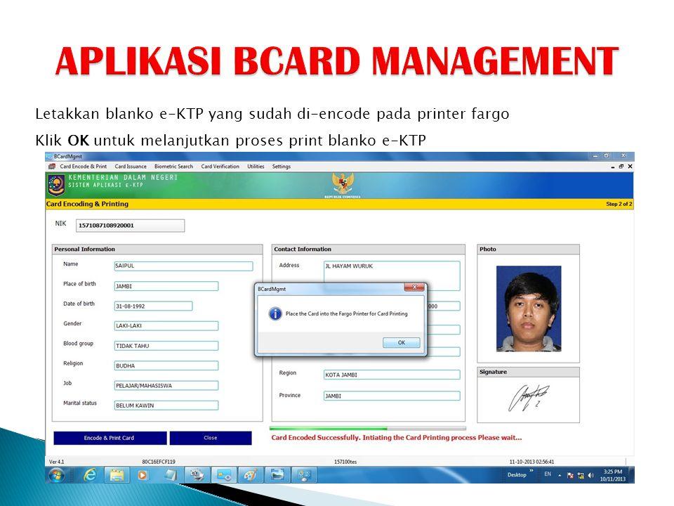 Letakkan blanko e-KTP yang sudah di-encode pada printer fargo Klik OK untuk melanjutkan proses print blanko e-KTP