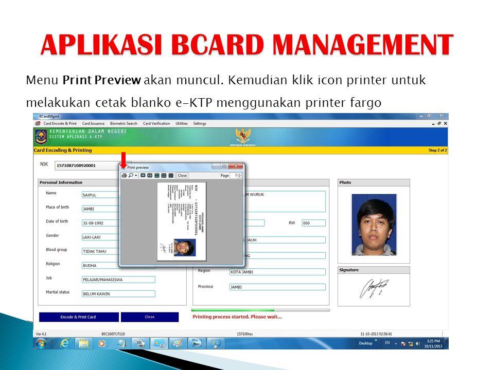 Menu Print Preview akan muncul. Kemudian klik icon printer untuk melakukan cetak blanko e-KTP menggunakan printer fargo