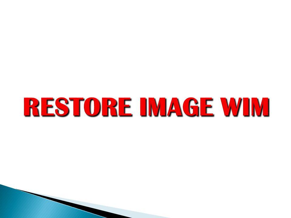  Untuk melakukan restore image WIM membutuhkan tools tambahan yaitu ImageX.