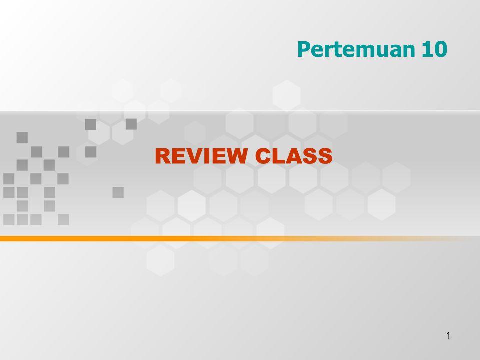 1 REVIEW CLASS Pertemuan 10