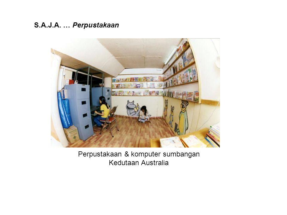 S.A.J.A. … Perpustakaan Perpustakaan & komputer sumbangan Kedutaan Australia