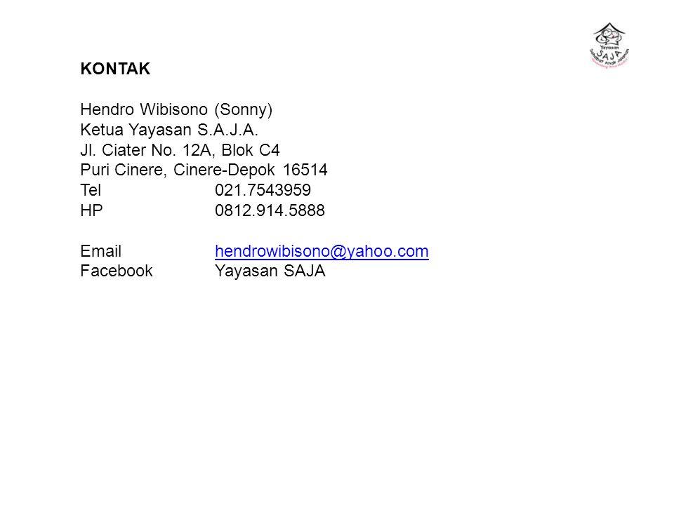 KONTAK Hendro Wibisono (Sonny) Ketua Yayasan S.A.J.A. Jl. Ciater No. 12A, Blok C4 Puri Cinere, Cinere-Depok 16514 Tel 021.7543959 HP0812.914.5888 Emai