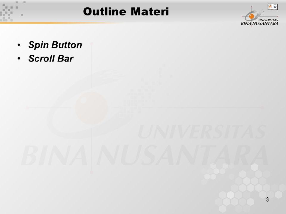 4 Membuat Spin Button Tekan icon Tools pada Visual Basic Toolbar Tekan icon Spin Button, tekan di suatu titik lokasi (dalam worksheet) dan tarik ke bawah untuk membuat Vertical Spin Button, atau tarik ke samping untuk membuat Horizontal Spin Button.