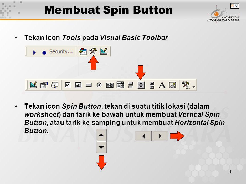 5 Spin Button digunakan untuk mengubah / mengatur Cell Value atau nilai suatu sel dalam worksheet.