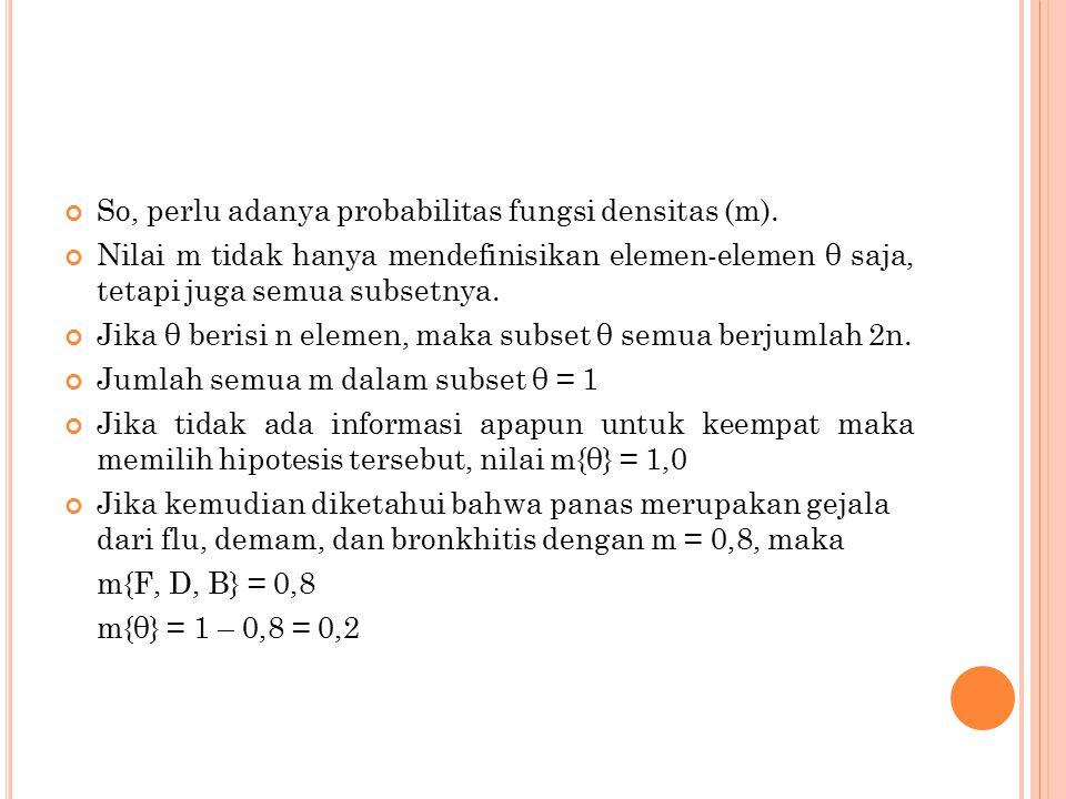 So, perlu adanya probabilitas fungsi densitas (m).