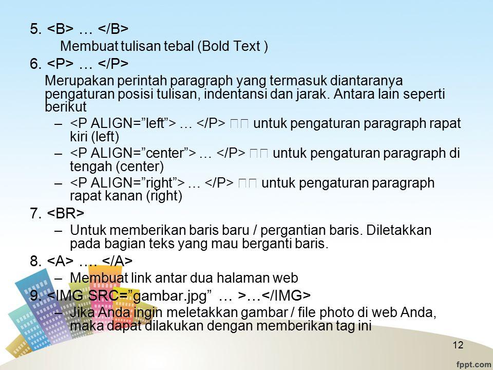 5.… Membuat tulisan tebal (Bold Text ) 6.